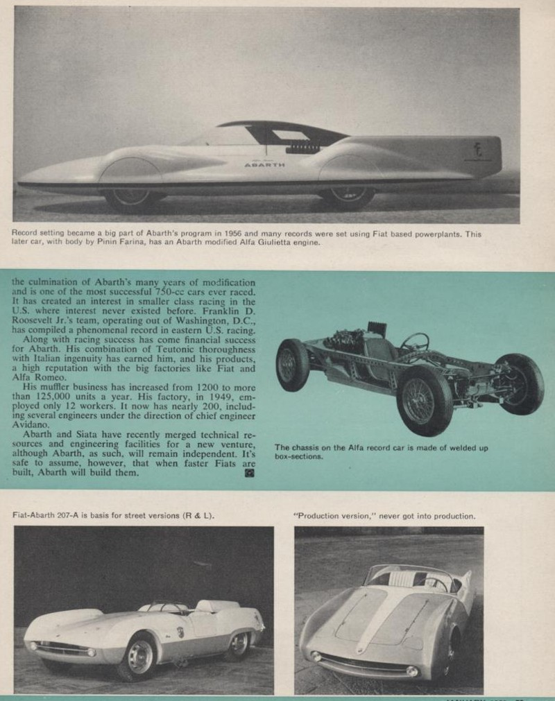 ... consecutive chassis numbers that were of the Abarth 207A 1100 design by  Boano. Ten of these were the spider (207), one was an open two-seater  barchetta ...